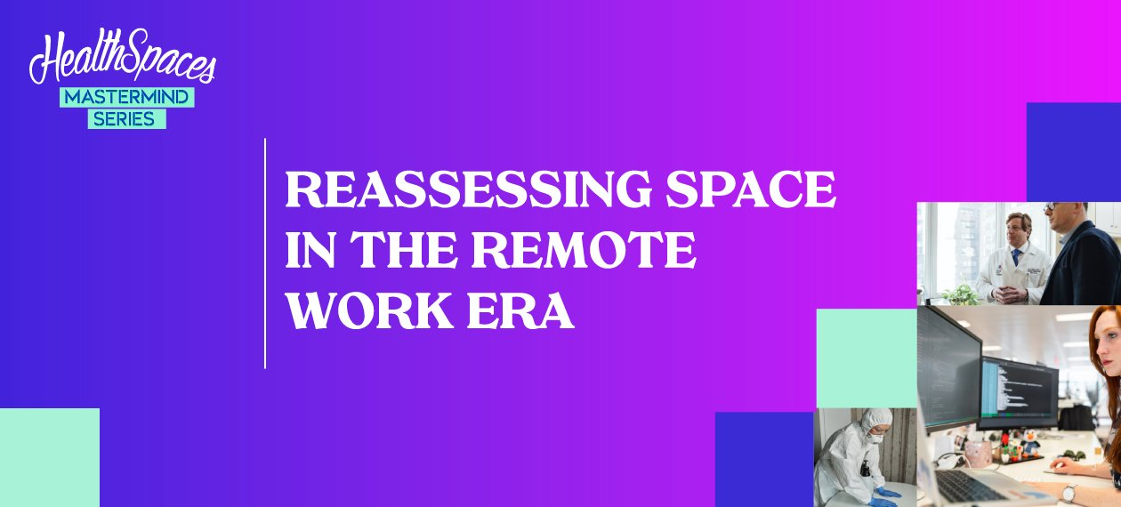 Reassessing Space in the Remote Work Era