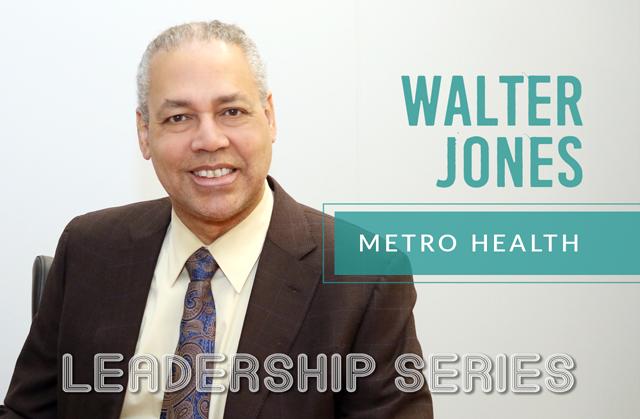 Leadership Series: Walter Jones, MetroHealth